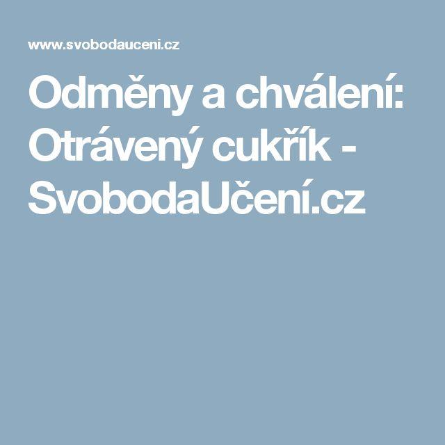 Odměny a chválení: Otrávený cukřík - SvobodaUčení.cz