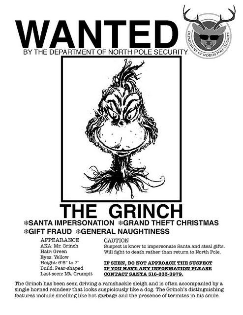 The Grinch's 'Wanted Poster' ~ funny! Would be a cute elf on the shelf idea. Post everywhere
