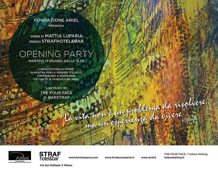 #mattialupariaxariel Inaugurazione mostra di Mattia Luparia a favore di Fondazione Ariel, martedì 17 giugno dalle 18:30 c/o STRAFHotel&Bar. Vi aspettiamo!