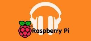 montate-un-reproductor-de-musica-de-google-play-music-con-una-raspberry-pi