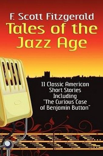 Tales of the Jazz Age: Classic Short Stories, by F. Scott Fitzgerald (Paperback)