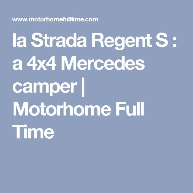 la Strada Regent S : a 4x4 Mercedes camper | Motorhome Full Time