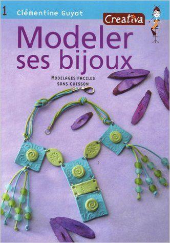 Modeler ses bijoux: Amazon.ca: Clémentine Guyot: Books
