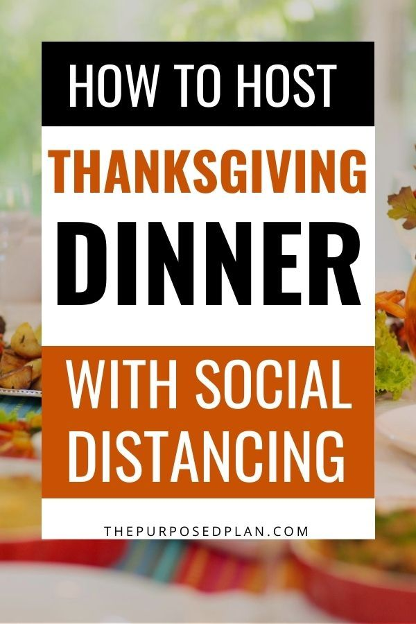 7 Tips For Hosting Thanksgiving Dinner For The First Time With Social Distancing In 2020 Hosting Thanksgiving Dinner Hosting Thanksgiving Hosting