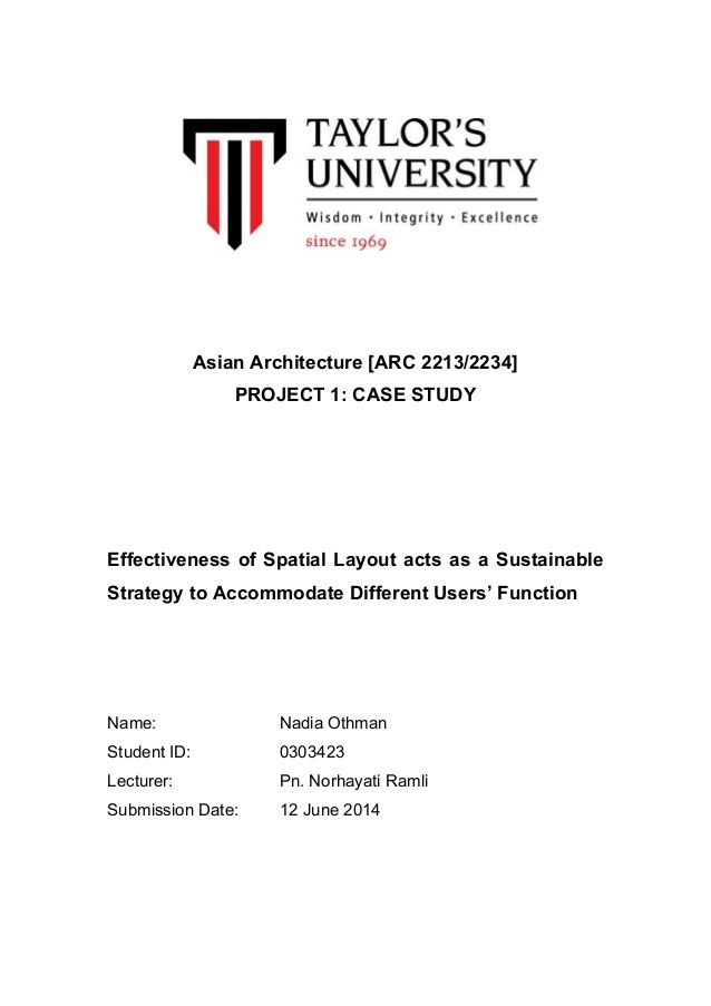 Asian Architecture [ARC 2213/2234] PROJECT 1: CASE STUDY Effectiveness of Spatial Layout acts as a Sustainable Strategy to...