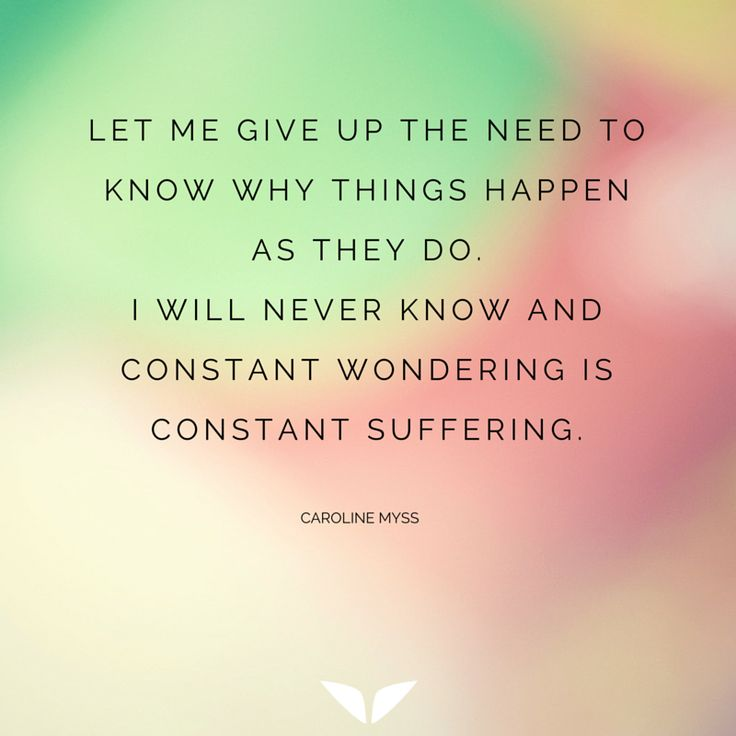 Let me give up the need to know why things happen as they do. I will never know and constant wondering is constant suffering.  http://www.finerminds.com/spirituality/old-soul-traits-challenges?utm_content=buffer39001&utm_medium=social&utm_source=pinterest.com&utm_campaign=buffer