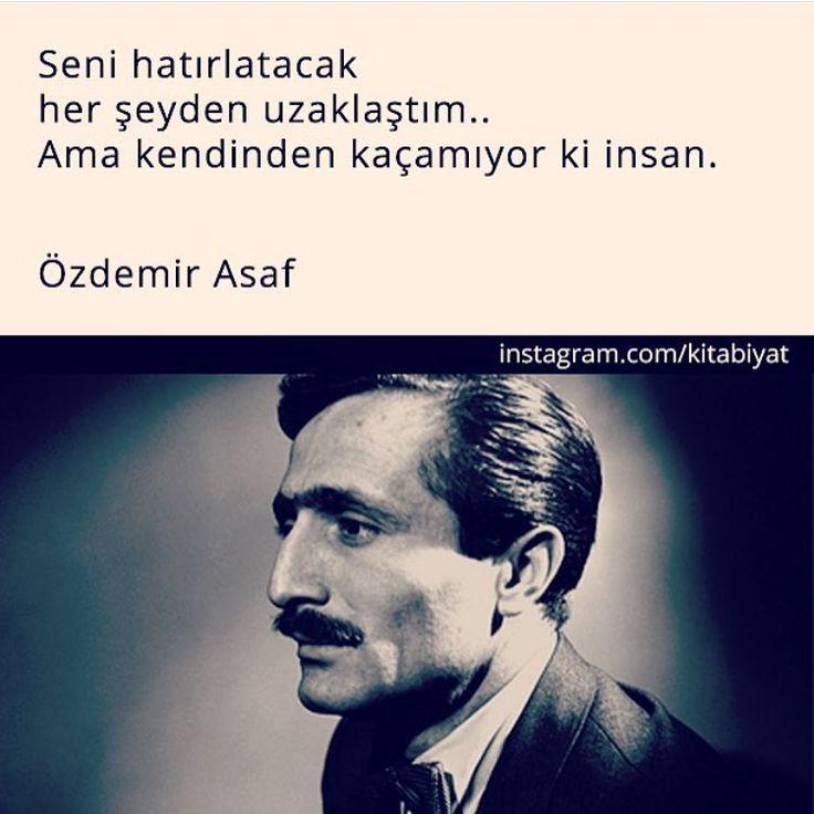 Seni hatırlatacak her şeyden uzaklaştım...  Ama Kendinden kaçamiyor ki insan.   - Özdemir Asaf  #sözler #anlamlısözler #güzelsözler #manalısözler #özlüsözler #alıntı #alıntılar #alıntıdır #alıntısözler