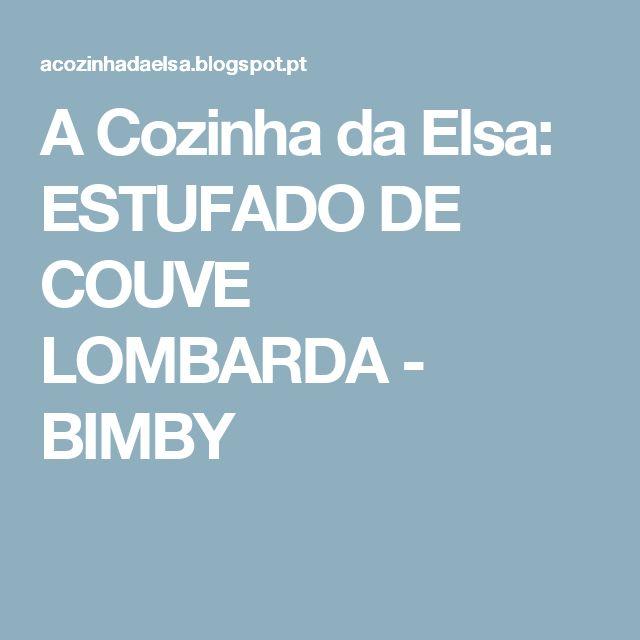 A Cozinha da Elsa: ESTUFADO DE COUVE LOMBARDA - BIMBY
