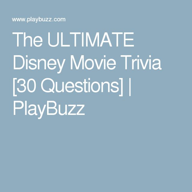 The ULTIMATE Disney Movie Trivia [30 Questions] | PlayBuzz