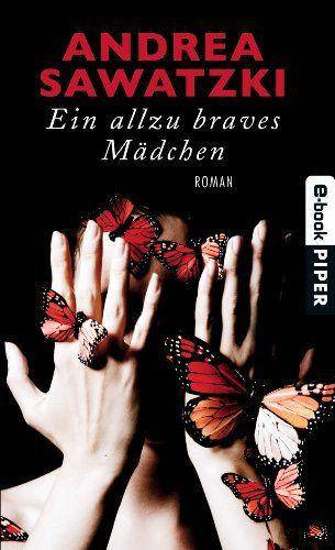 Ein allzu braves Mädchen: Roman von Andrea Sawatzki, http://www.amazon.de/dp/B00ADL4GXS/ref=cm_sw_r_pi_dp_l1tZsb1ZJBCZE