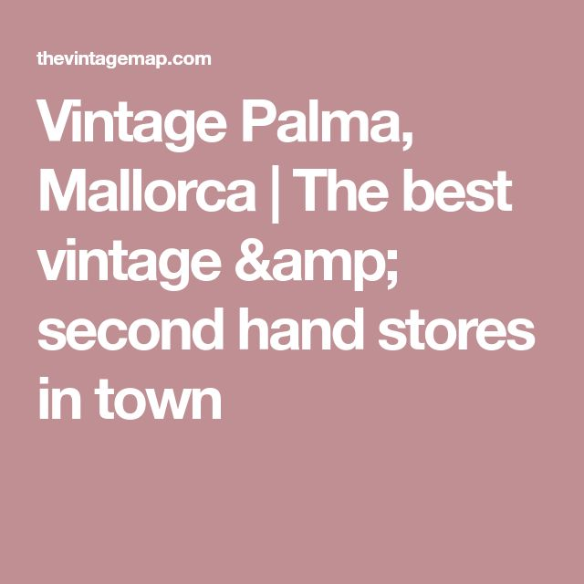 Vintage Palma, Mallorca | The best vintage & second hand stores in town