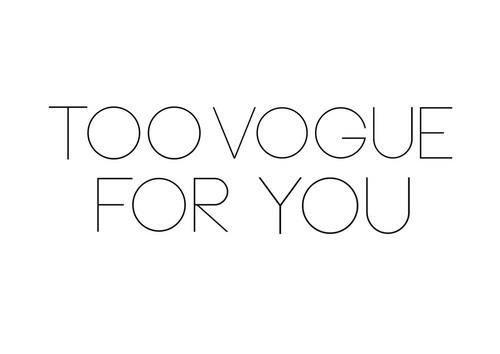 too vogue