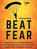 Beat Fear: The Science of Overcoming Managing and Using Fear to Live on Your Own Terms and Break Free of your Mental Prison by Patrick King (Author) #Kindle US #NewRelease #Counseling #Psychology #eBook #ad