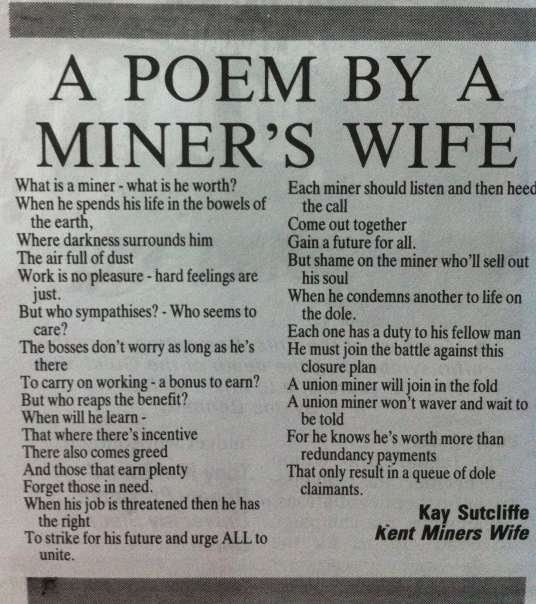 There were more miners strikes in the early 80s due to a mass closure of pits, I remember the passion and resentment of the miners as they battled  to keep their jobs. This is a poem written by a miners wife.