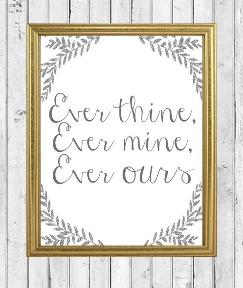 "INSTANT DOWNLOAD Love Quote Art Print - ""Ever thine, Ever mine, Ever ours"" - Instant Download - 8X10"