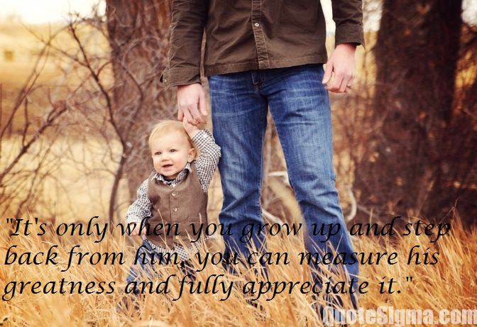 dad quotes | quotes for dad | best dad quotes | fathers quotes | daddy quotes | quotes for fathers | quotes for daddy |