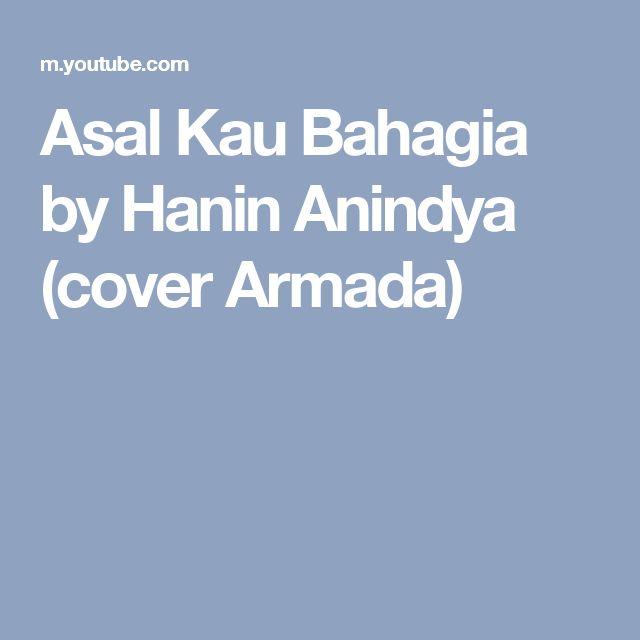 Asal Kau Bahagia by Hanin Anindya (cover Armada)