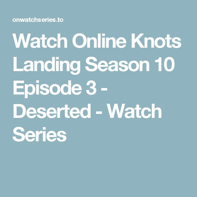 Watch Online Knots Landing Season 10 Episode 3 - Deserted - Watch Series
