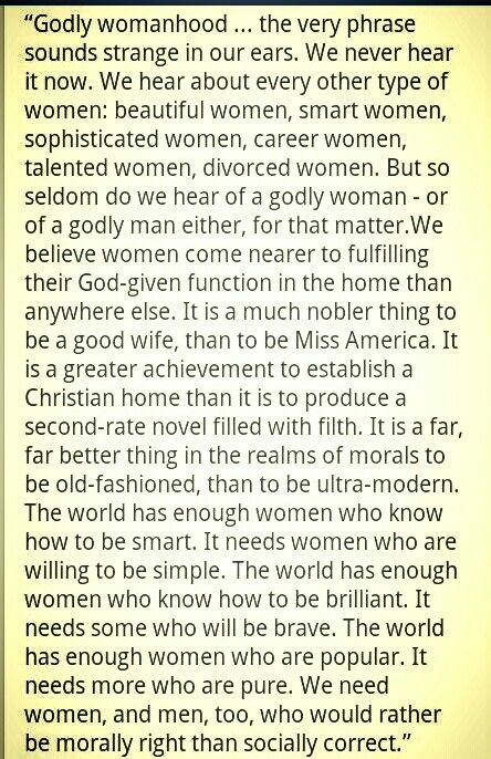 A Godly Woman -  Really puts things in perspective for me.  Love it! May my heart continue to be transformed...: