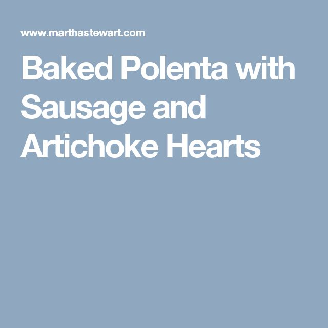 Baked Polenta with Sausage and Artichoke Hearts
