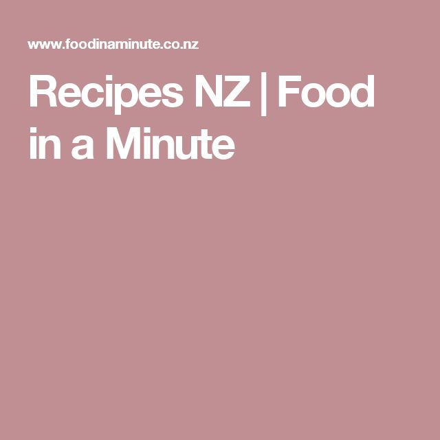 Recipes NZ | Food in a Minute