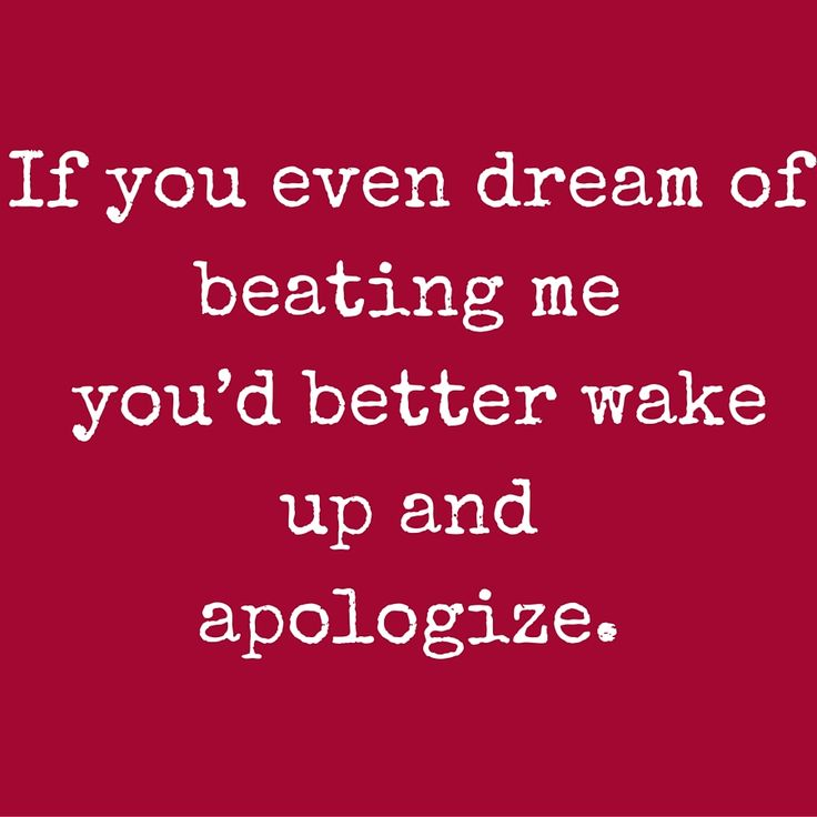 If you even dream of beating me you'd better wake up and apologize. #QuotesYouLove #QuoteofTheDay #FunnyQuotes Visit our website for text status wallpapers. www.quotesulove.com