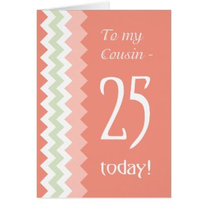 #25th Birthday for Cousin Coral Mint Chevrons Card - #trendy #gifts #template