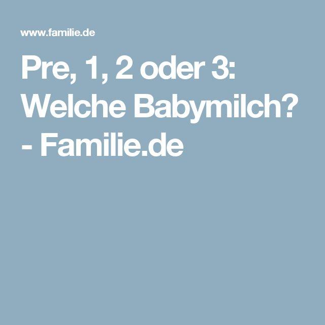 Pre, 1, 2 oder 3: Welche Babymilch? - Familie.de