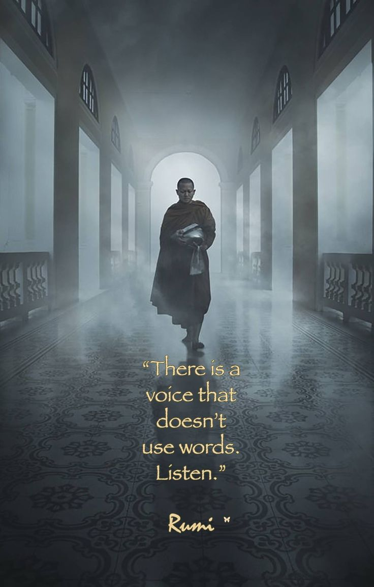 """""""There is a voice that doesn't use words. Listen."""" ♡ Rumi"""