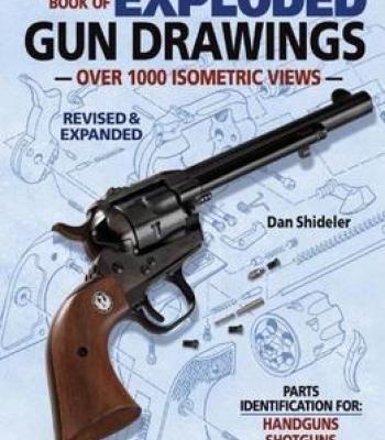The Gun Digest Book Of Exploded Gun Drawings PDF
