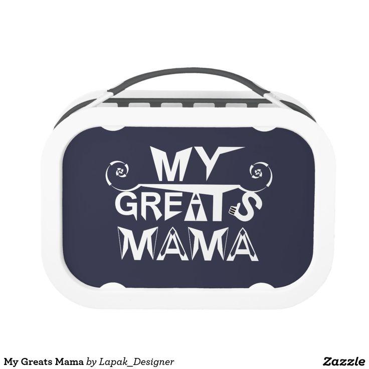"""My Greats Mama"" Lunch Box on Zazzle"