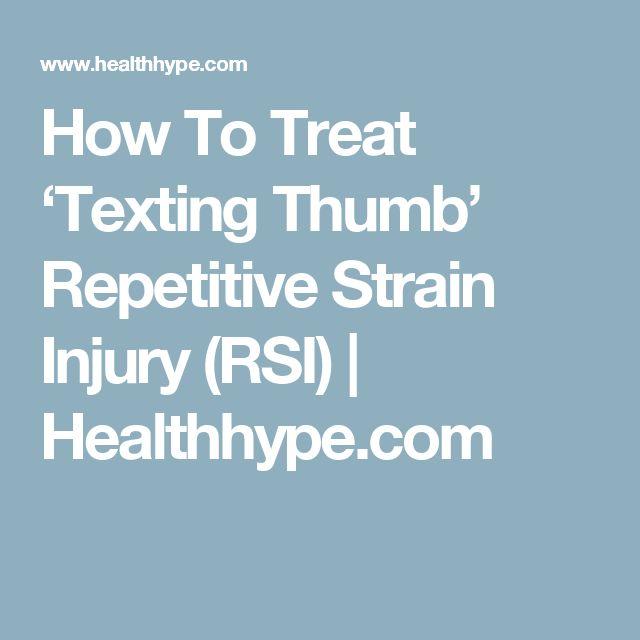 How To Treat 'Texting Thumb' Repetitive Strain Injury (RSI)   Healthhype.com