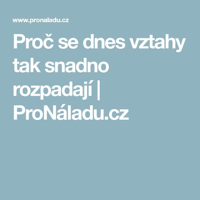 Proč se dnes vztahy tak snadno rozpadají   ProNáladu.cz
