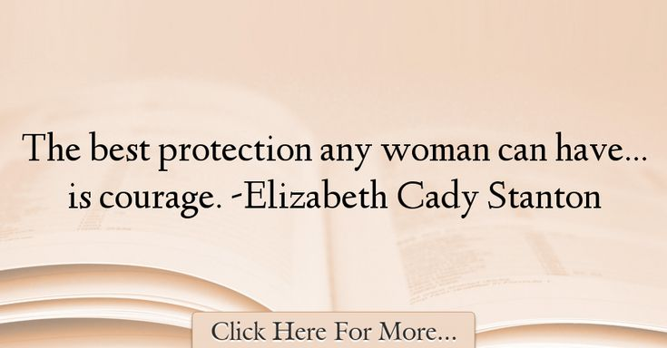 Elizabeth Cady Stanton Quotes About Courage - 11543