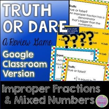 Improper Fractions & Mixed Numbers Truth or Dare for Google Classroom