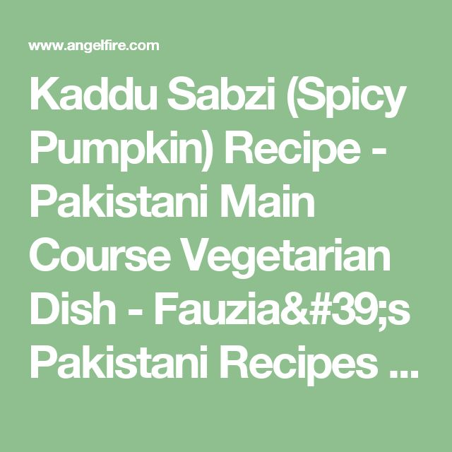 Kaddu Sabzi (Spicy Pumpkin) Recipe - Pakistani Main Course Vegetarian Dish - Fauzia's Pakistani Recipes - The Extraordinary Taste Of Pakistan
