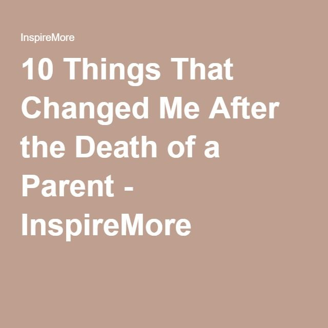 10 Things That Changed Me After the Death of a Parent - InspireMore