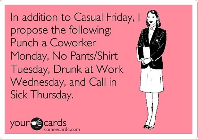 Can we? PLEASE!!!!: Work Wednesday, Funny Work, Coworking Mondays, Pants Shirts, My Job, Funny Stuff, Casual Fridays, So Funny, Be Awesome