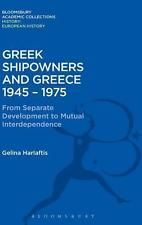Greek Shipowners and Greece: 1945-1975 From Separate Development to Mutual Inter