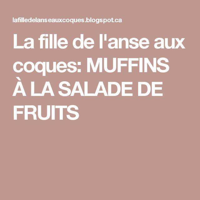 La fille de l'anse aux coques: MUFFINS À LA SALADE DE FRUITS