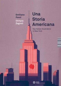 Una Storia Americana. Two Illustrators In New York: Emiliano Ponzi And Olimpia Zagnoli