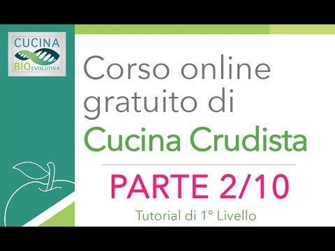 Corso di Cucina Crudista (Raw Food) 1° Livello - Igienismo e Autoguarigione - Tutorial - Parte 2/10