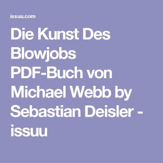 Die Kunst Des Blowjobs PDF-Buch von Michael Webb by Sebastian Deisler - issuu