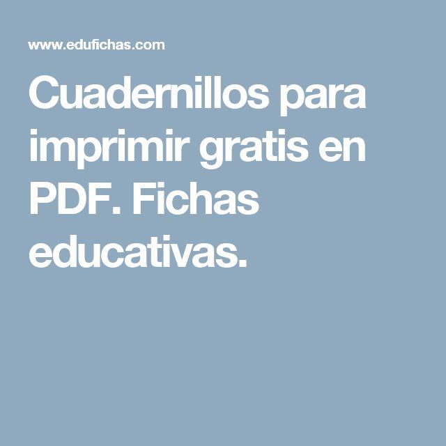 Cuadernillos para imprimir gratis en PDF. Fichas educativas.
