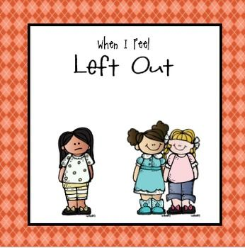 """When I Feel Left Out"".... Helping Children Manage Social Exclusion"