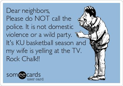 I love my wife: My wife is a KU basketball fan  Rock Chalk Jayhawk