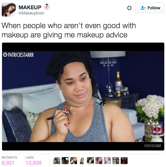 """""""Get you a girl that's into makeup. It's like having two girls except one of 'em kinda ugly."""""""