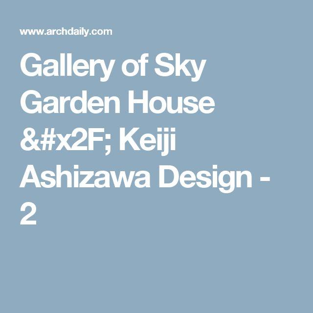 Gallery of Sky Garden House / Keiji Ashizawa Design - 2