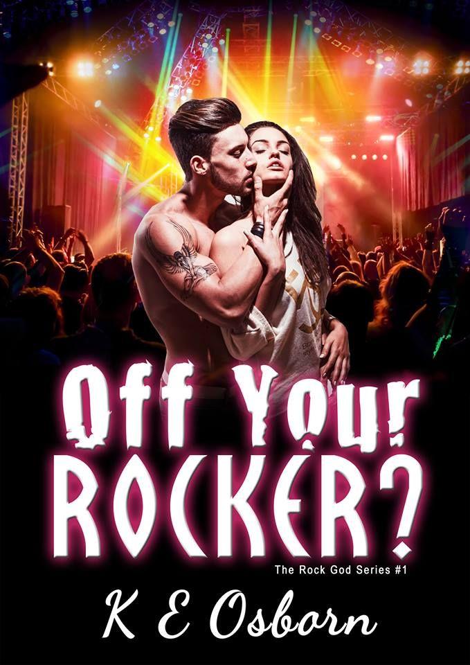 BOOK BLAST & REVIEW: Off Your Rocker? (Rock God, #1) by K.E. Osborn - iScream Books