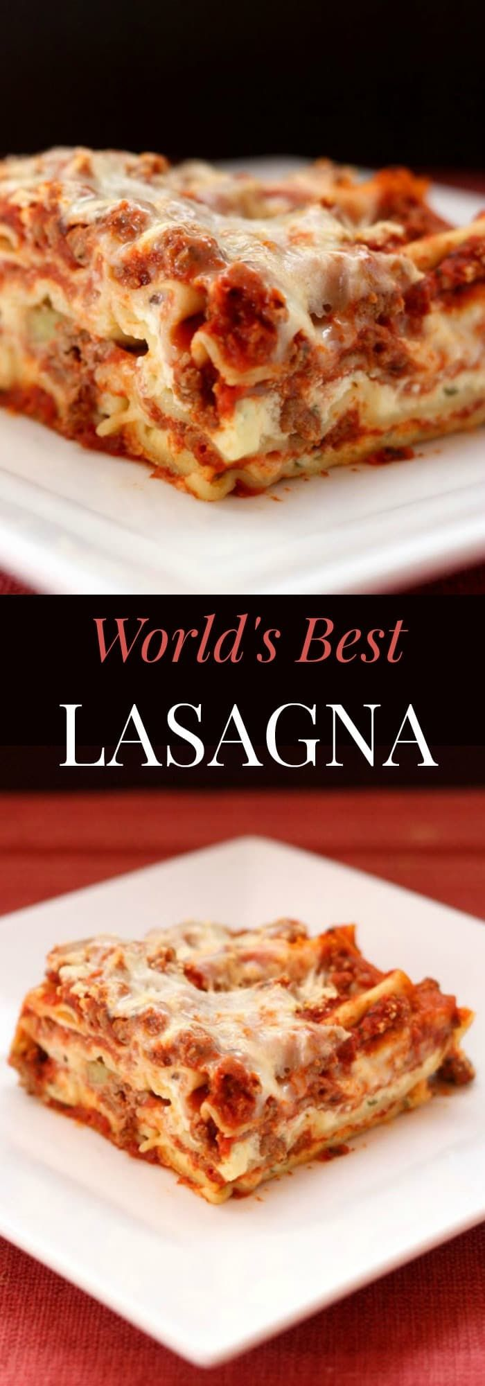 World's Best Lasagna - the ultimate recipe for classic Italian comfort food with layers of pasta, meat sauce, and cheese. #lasagna #worldsbestlasagna #pasta
